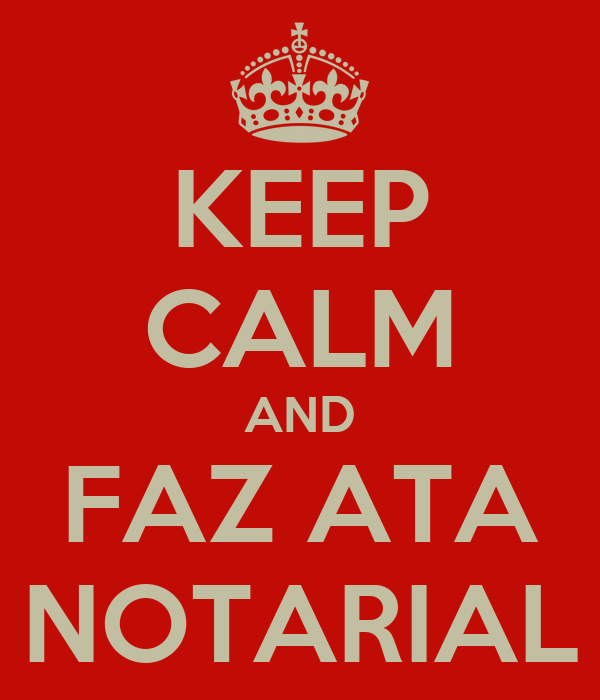 KEEP CALM AND FAZ ATA NOTARIAL