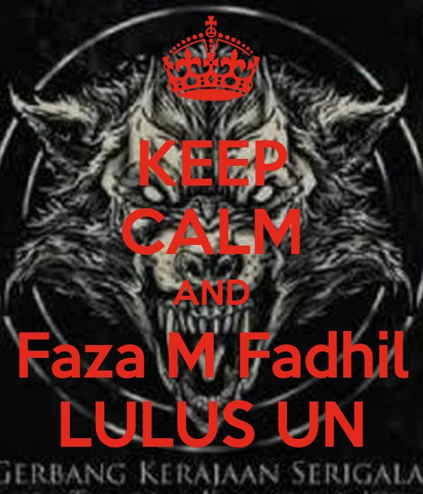 KEEP CALM AND Faza M Fadhil LULUS UN