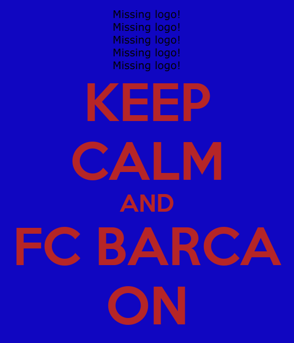 KEEP CALM AND FC BARCA ON