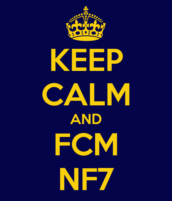 KEEP CALM AND FCM NF7
