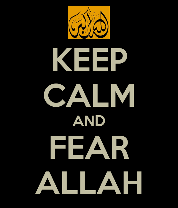 KEEP CALM AND FEAR ALLAH
