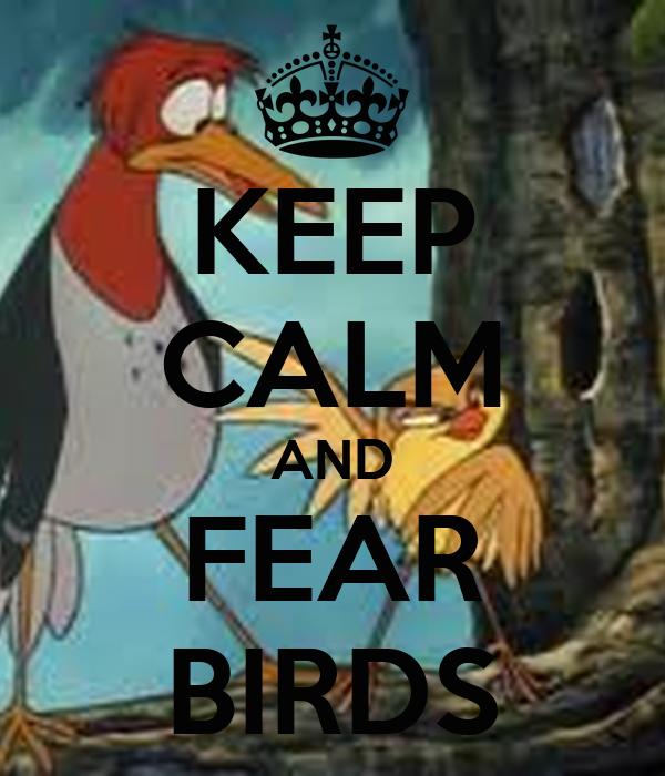 KEEP CALM AND FEAR BIRDS