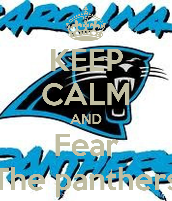 KEEP CALM AND Fear The panthers