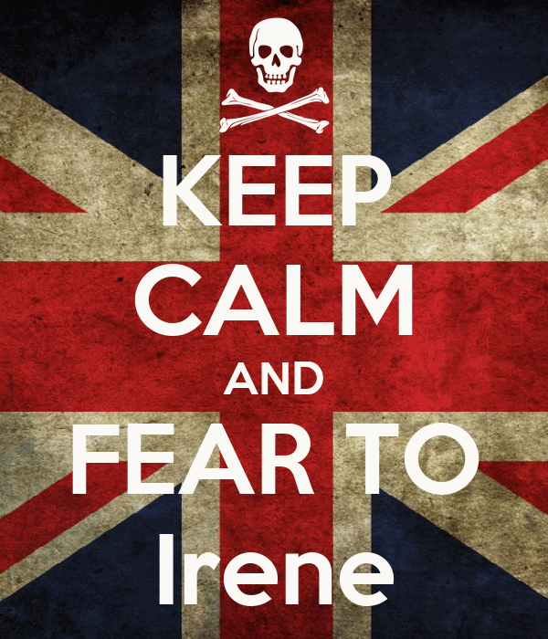 KEEP CALM AND FEAR TO Irene