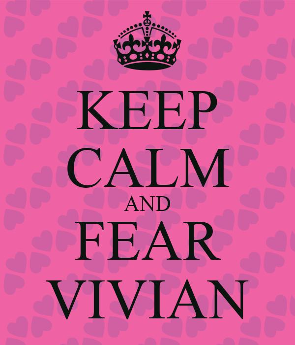KEEP CALM AND FEAR VIVIAN