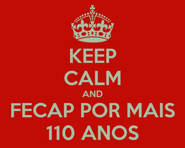 KEEP CALM AND FECAP POR MAIS 110 ANOS