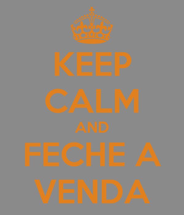 KEEP CALM AND FECHE A VENDA