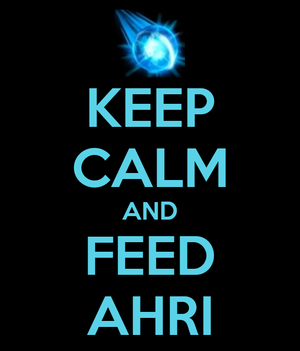 KEEP CALM AND FEED AHRI