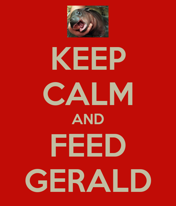 KEEP CALM AND FEED GERALD