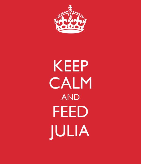 KEEP CALM AND FEED JULIA