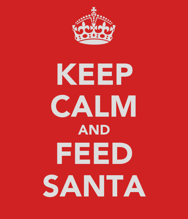 KEEP CALM AND FEED SANTA