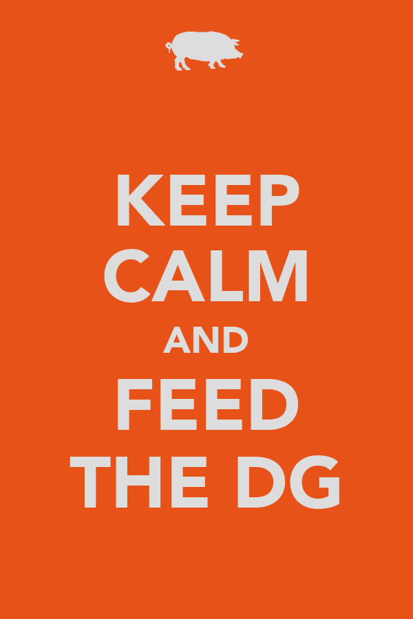 KEEP CALM AND FEED THE DG