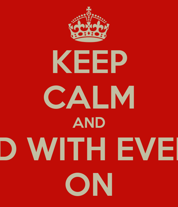 KEEP CALM AND FEED WITH EVELYN ON