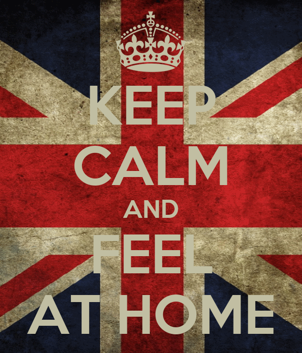 KEEP CALM AND FEEL AT HOME