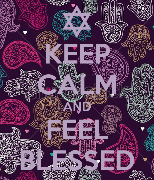 KEEP CALM AND FEEL BLESSED