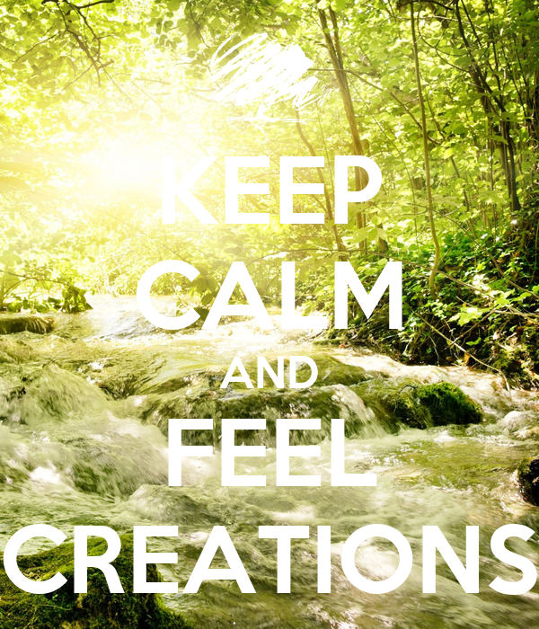 KEEP CALM AND FEEL CREATIONS