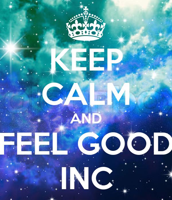 KEEP CALM AND FEEL GOOD INC