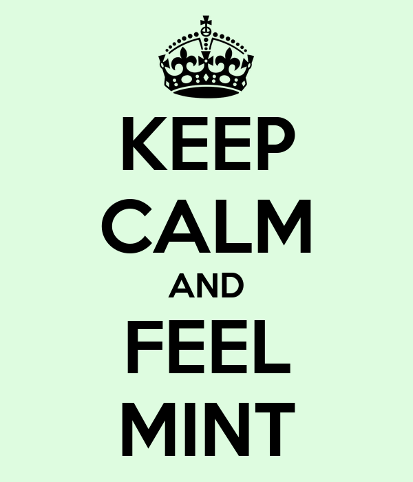 KEEP CALM AND FEEL MINT