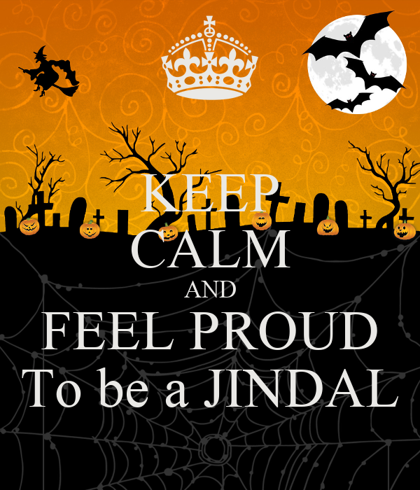 KEEP CALM AND FEEL PROUD To be a JINDAL