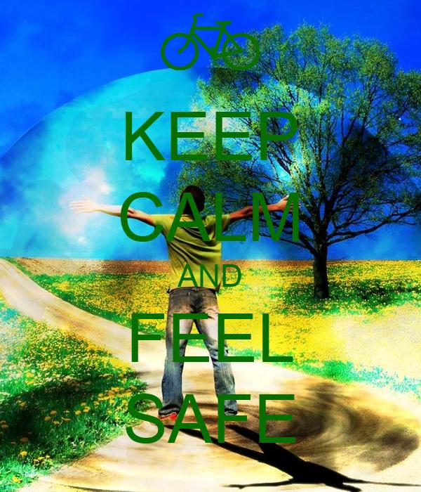 KEEP CALM AND FEEL SAFE