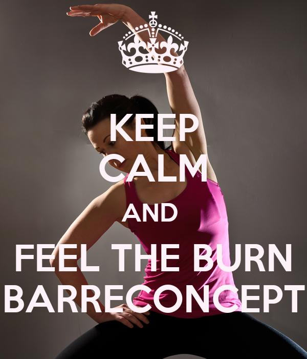 KEEP CALM AND  FEEL THE BURN BARRECONCEPT