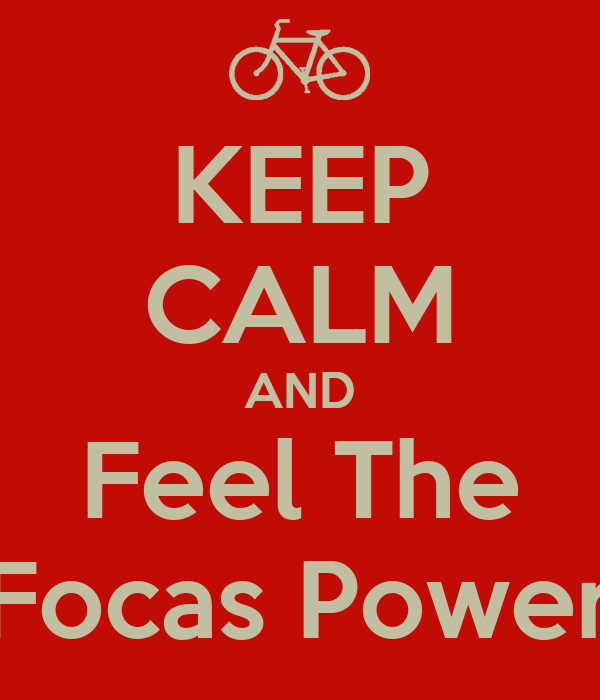 KEEP CALM AND Feel The Focas Power