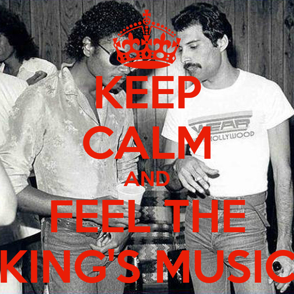 KEEP CALM AND FEEL THE KING'S MUSIC
