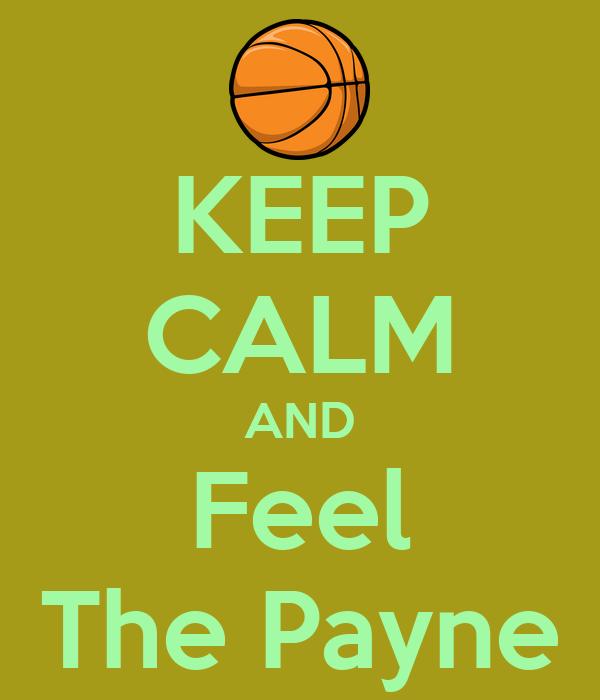 KEEP CALM AND Feel The Payne