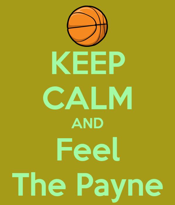 KEEP CALM AND Feel The Payne