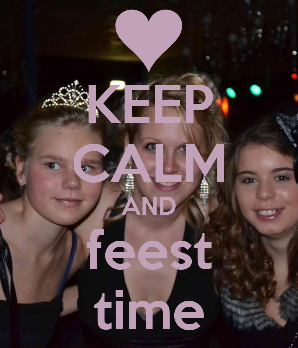 KEEP CALM AND feest time