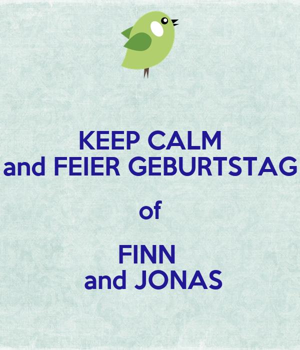 KEEP CALM and FEIER GEBURTSTAG of FINN   and JONAS
