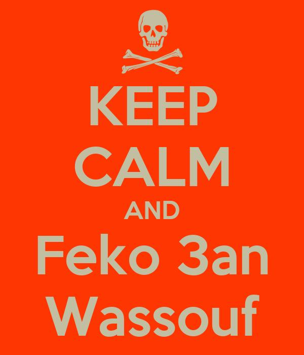 KEEP CALM AND Feko 3an Wassouf