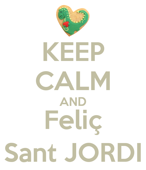 KEEP CALM AND Feliç Sant JORDI