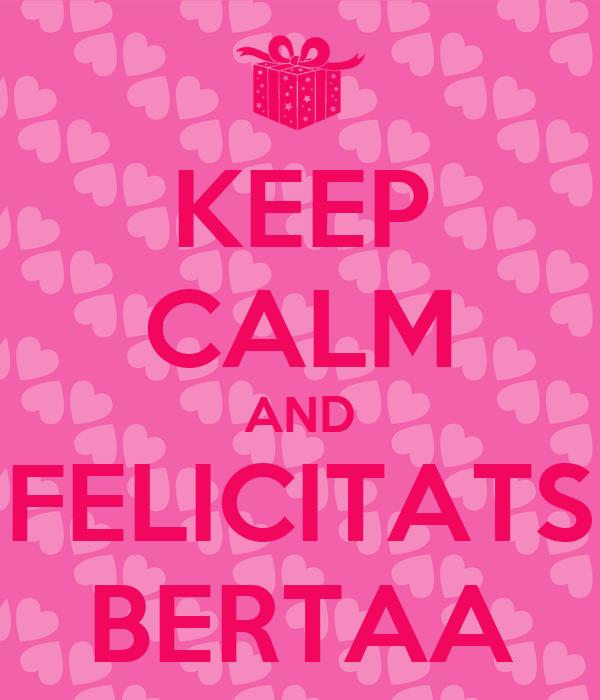 KEEP CALM AND FELICITATS BERTAA