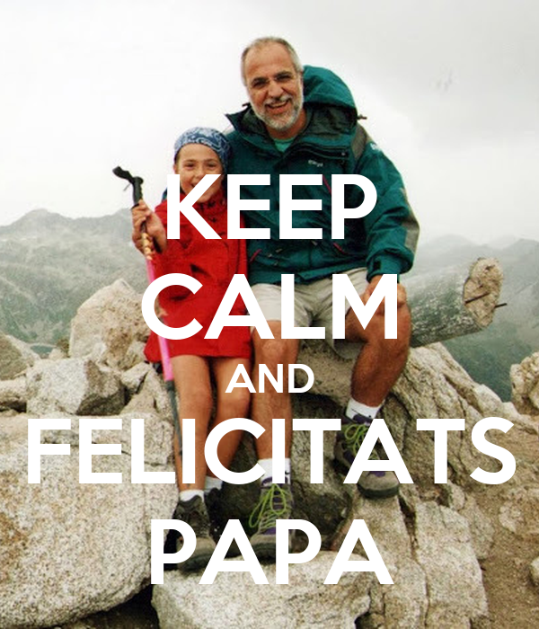KEEP CALM AND FELICITATS PAPA