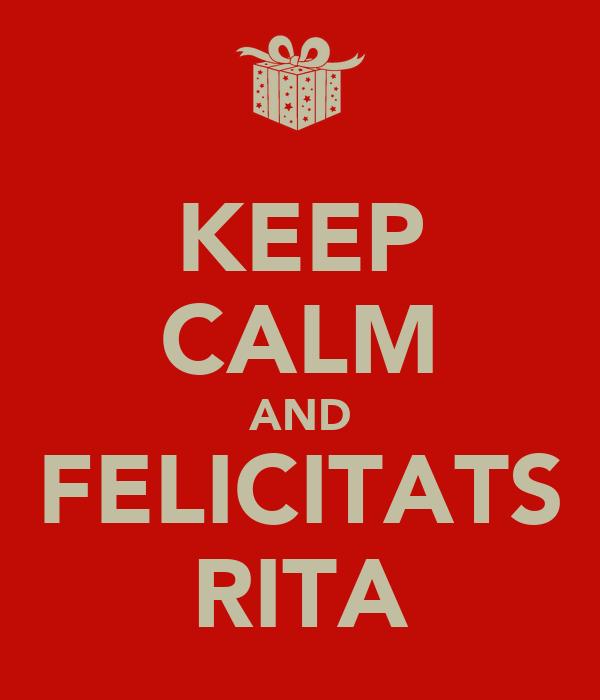 KEEP CALM AND FELICITATS RITA