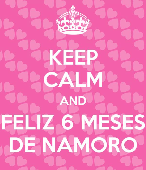 KEEP CALM AND FELIZ 6 MESES DE NAMORO