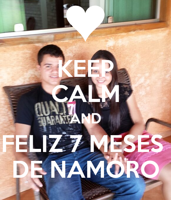 KEEP CALM AND FELIZ 7 MESES  DE NAMORO