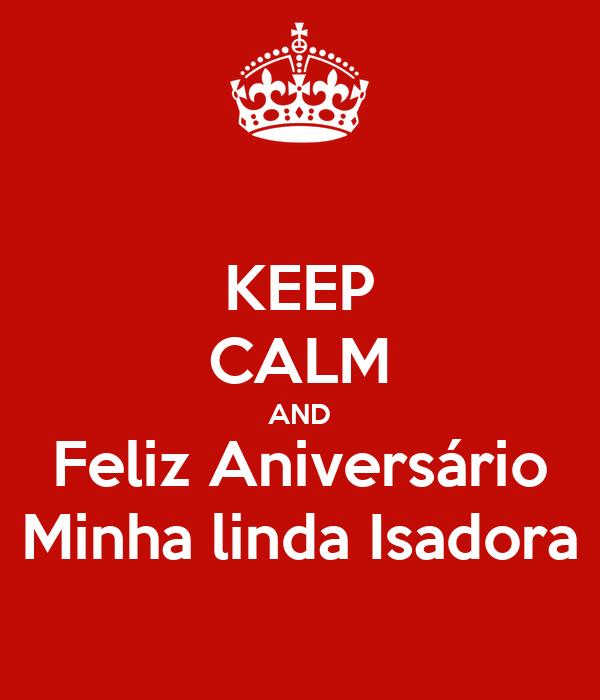 KEEP CALM AND Feliz Aniversário Minha linda Isadora