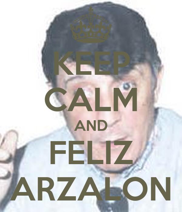 KEEP CALM AND FELIZ ARZALON