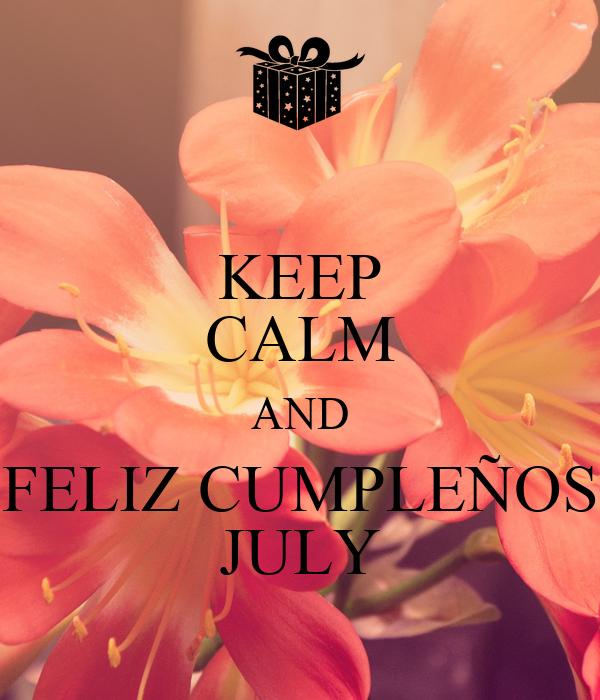 KEEP CALM AND FELIZ CUMPLEÑOS JULY