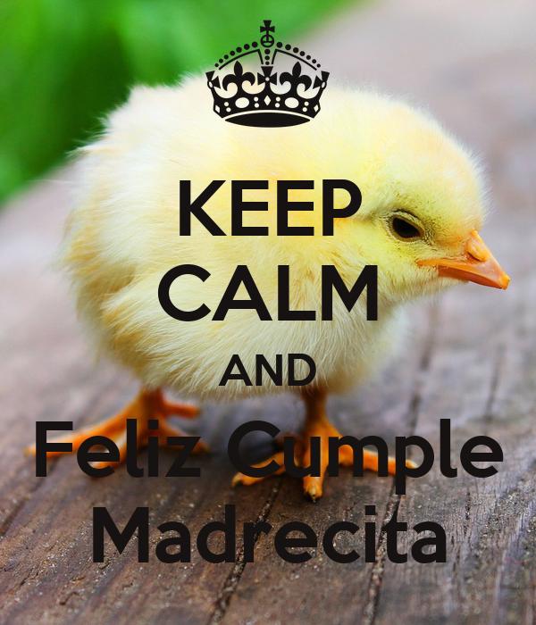 KEEP CALM AND Feliz Cumple Madrecita