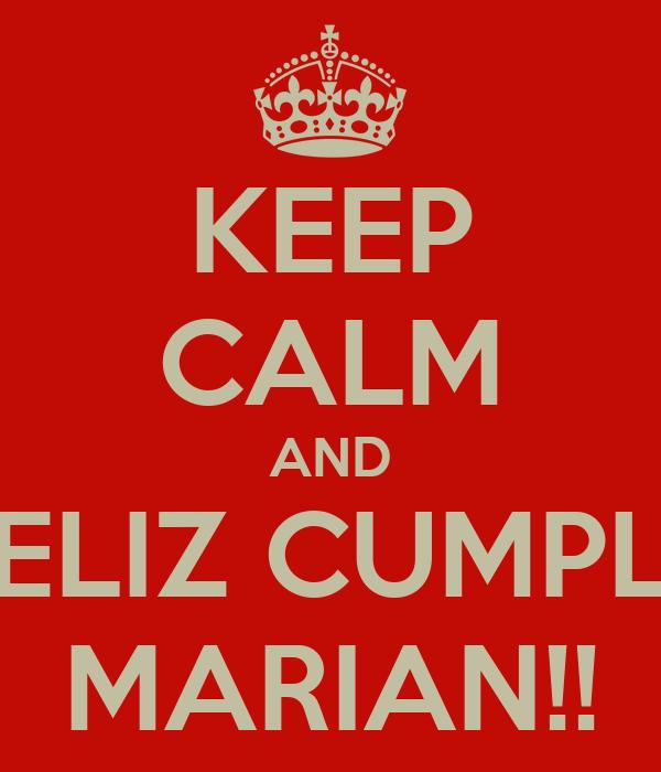KEEP CALM AND FELIZ CUMPLE MARIAN!!