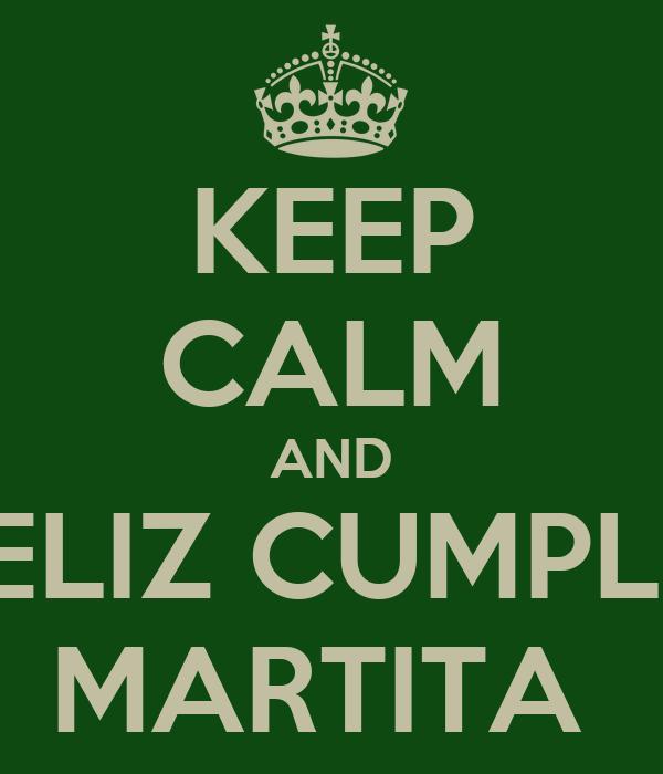 KEEP CALM AND FELIZ CUMPLE  MARTITA
