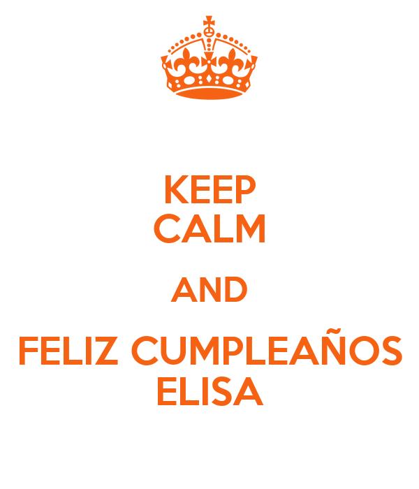 KEEP CALM AND FELIZ CUMPLEAÑOS ELISA