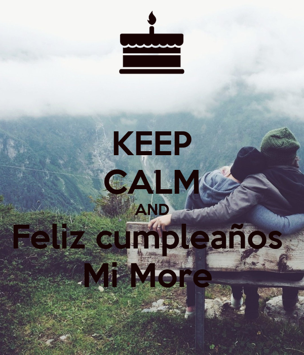 KEEP CALM AND Feliz cumpleaños  Mi More