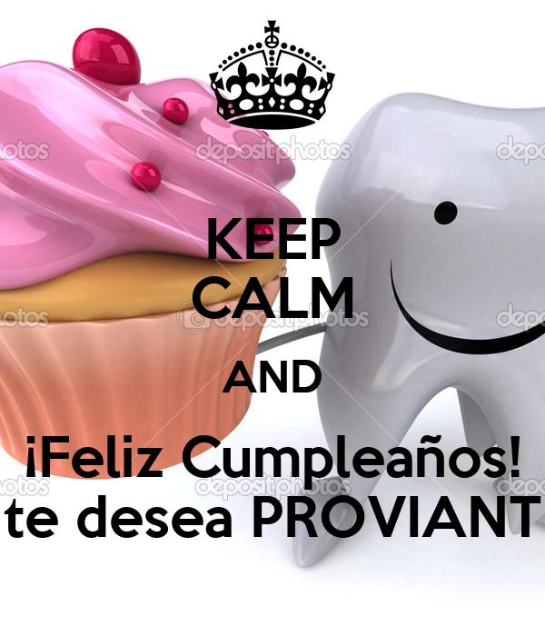 KEEP CALM AND ¡Feliz Cumpleaños! te desea PROVIANT
