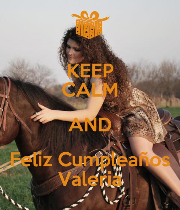 KEEP CALM AND Feliz Cumpleaños Valeria