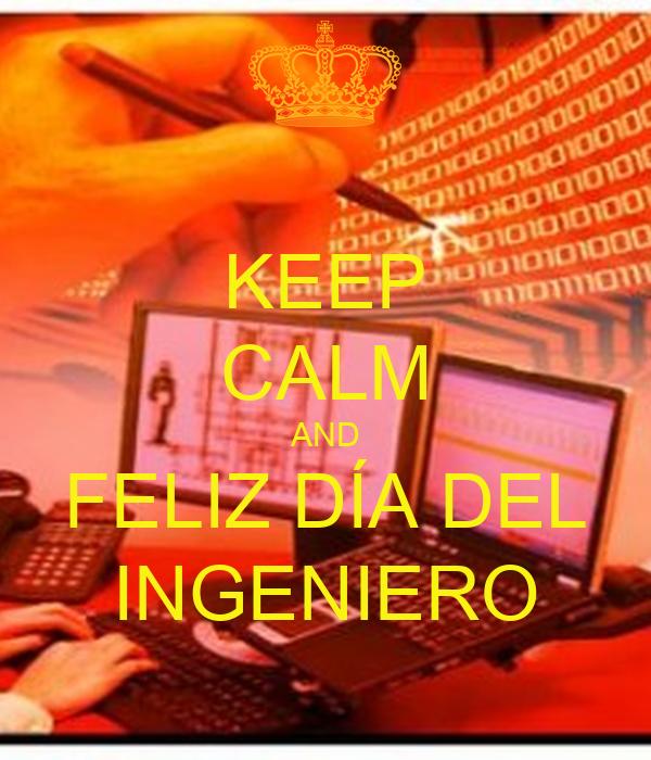 KEEP CALM AND FELIZ DÍA DEL INGENIERO
