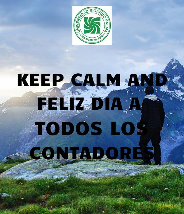 KEEP CALM AND FELIZ DIA A  TODOS LOS CONTADORES